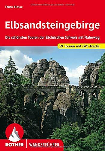Elbsandsteingebirge: Die schönsten Touren der Sächsischen Schweiz mit...