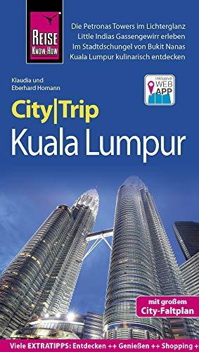 Reise Know-How CityTrip Kuala Lumpur: Reiseführer mit Faltplan und kostenloser...