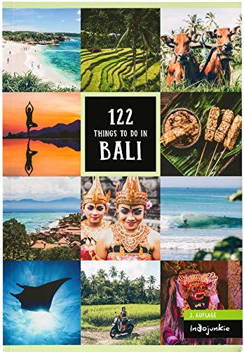 Bali Reiseführer: 122 Things to Do in Bali (2. Auflage von Indojunkie: Die...