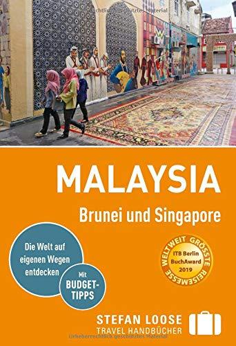Stefan Loose Reiseführer Malaysia, Brunei und Singapore: mit Reiseatlas (Stefan...